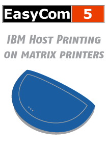 EasyCom 5 - IBM host printing on Matrix printers